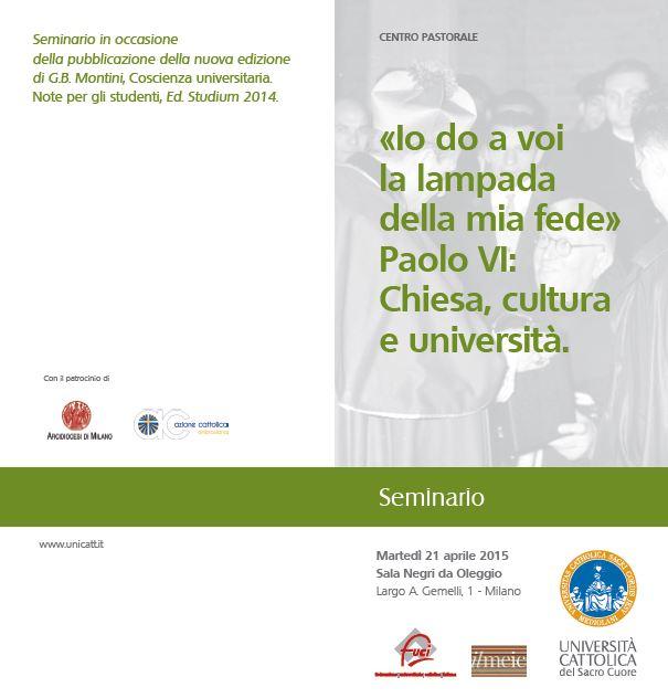 «Io do a voi la lampada della mia fede». Paolo VI: Chiesa, cultura e università