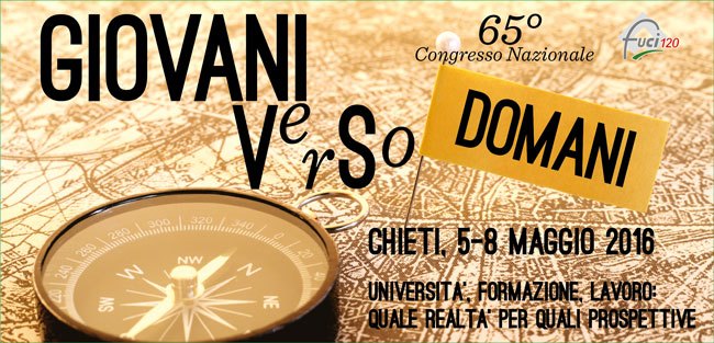 65° Congresso Nazionale della F.U.C.I.   GIOVANI VerSo DOMANI